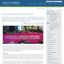 Le Forum Mondial Urbain de Medellin – Ville, Vie et Innovation