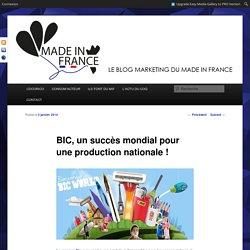 Bic, un succès mondial pour une production nationale !