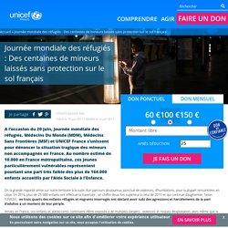 Journée mondiale des réfugiés : Des centaines de mineurs laissés sans protection sur le sol français