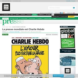 La presse mondiale est Charlie Hebdo