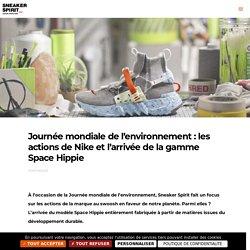 Journée mondiale de l'environnement : les actions de Nike et l'arrivée de la gamme Space Hippie - Sneaker Spirit - Français