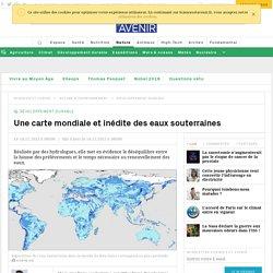 Une carte mondiale et inédite des eaux souterraines
