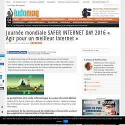 Journée mondiale SAFER INTERNET DAY 2016 « Agir pour un meilleur Internet »