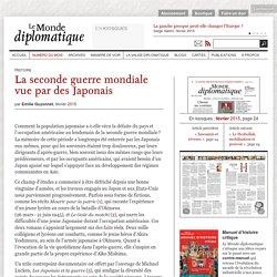 La seconde guerre mondiale vue par des Japonais, par Emilie Guyonnet (Le Monde diplomatique, février 2015)