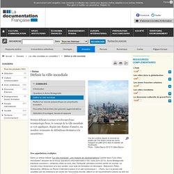 Définir la ville mondiale - Les villes mondiales en compétition ?