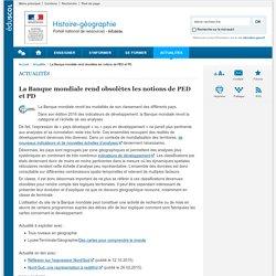 La Banque mondiale rend obsolètes les notions de PED et PD-Histoire-géographie-Éduscol