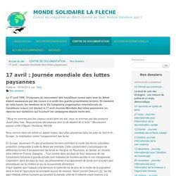 17 avril : Journée mondiale des luttes paysannes - MONDE SOLIDAIRE LA FLECHE