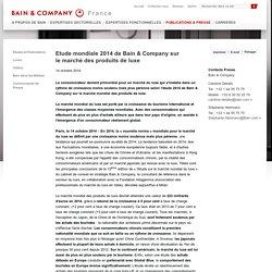 Etude mondiale du marché des produits de luxe - Edition 2014 - Bain & Company
