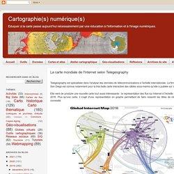La carte mondiale de l'Internet en 2018 selon Telegeography