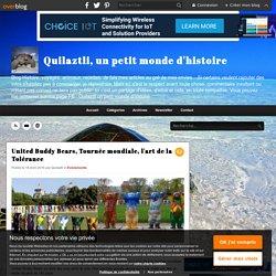 United Buddy Bears, Tournée mondiale, l'art de la Tolérance - Quilaztli, un petit monde d'histoire