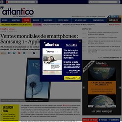 Ventes mondiales de smartphones : Samsung 1 - Apple 0