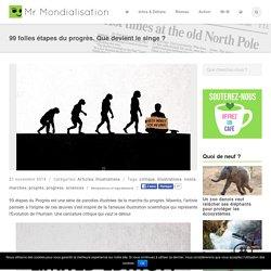 99 folles étapes du progrès. Que devient le singe ?