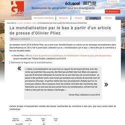 La mondialisation par le bas à partir d'un article de presse d'Olivier Pliez