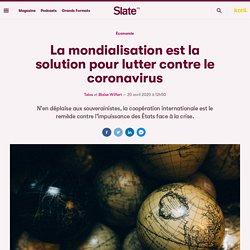 La mondialisation est la solution pour lutter contre le coronavirus