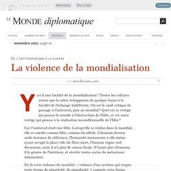 La violence de la mondialisation, par Jean Baudrillard (Le Monde diplomatique, novembre 2002)