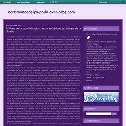 Critique de la mondialisation : entre esthétique et éthique de la liberté - Le blog de dorismondedelyn-philo.over-blog.com