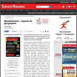 Mondialisation : regards de géographes - Laurent Testot, article Géographie