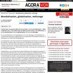 Mondialisation, globalisation, métissage
