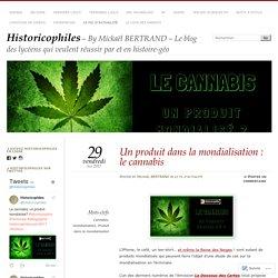 Un produit dans la mondialisation : le cannabis – Historicophiles