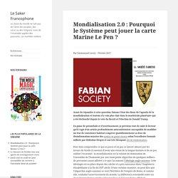 Mondialisation 2.0 : Pourquoi le Système peut jouer la carte Marine Le Pen ?