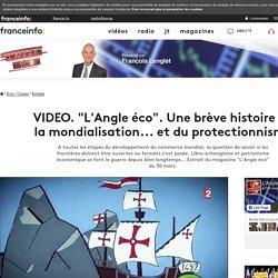 """""""L'Angle éco"""". Une brève histoire de la mondialisation... et du protectionnisme"""
