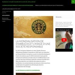 La Mondialisation de Starbucks et l'image d'une société responsable