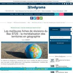 Les meilleures fiches de révisions du Bac ST2S : la mondialisation des territoires en géographie