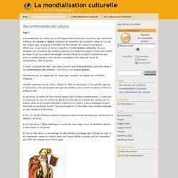 La mondialisation culturelle » Une uniformisation des cultures