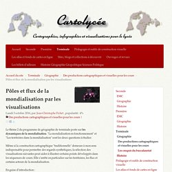 Pôles et flux de la mondialisation par les visualisations - Cartolycée