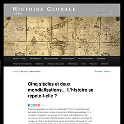 Cinq siècles et deux mondialisations… L'histoire se répète-t-ell