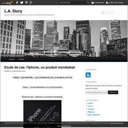 Etude de cas: l'Iphone, un produit mondialisé - blog histoire geographie lycée eaubonne