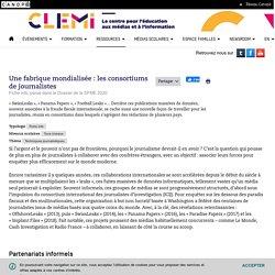 Une fabrique mondialisée : les consortiums de journalistes- CLEMI