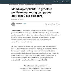 Mondkapjesplicht: De grootste politieke marketing campagne ooit. Met ú als billboard.