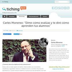 """Carles Monereo: """"Dime cómo evalúas y te diré cómo aprenden tus alumnos"""""""