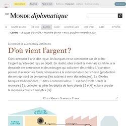 D'où vient l'argent ? Le circuit de la création monétaire, par Cécile Marin & Dominique Plihon (Le Monde diplomatique, octobre 2011)