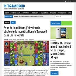 Avec de la patience, j'ai vaincu la stratégie de monétisation de Supercell dans Clash Royale – Info24android