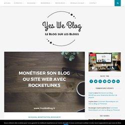 Monétiser Son Blog ou Site Web avec Rocketlinks - Yes We Blog !