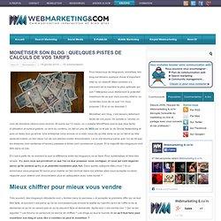 Monétiser son blog : quelques pistes de calculs de vos tarifs