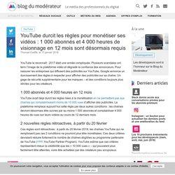 YouTube durcit les règles pour monétiser ses vidéos : 1 000 abonnés et 4 000 heures de visionnage en 12 mois sont désormais requis