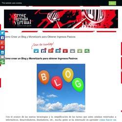 Cómo crear un blog y monetizarlo para obtener ingresos pasivos.