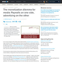 The monetization dilemma for media: Paywalls on one side, advertising on the other