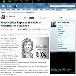 Mary Meeker Explains the Mobile Monetization Challenge - Liz Gannes - D10