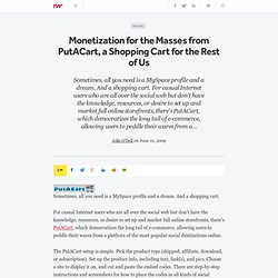 Monetization for the Masses from PutACart, a Shopping Cart for t