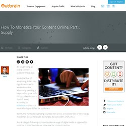 How To Monetize Your Content Online, Part I: Supply