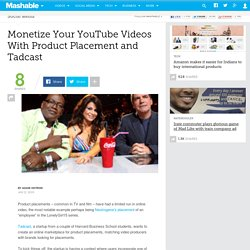 Monetize Your YouTube Videos With Product Placement and Tadcast