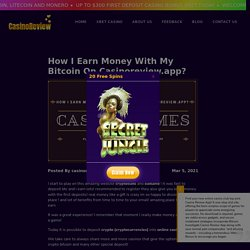 How I Earn Money With My Bitcoin On Casinoreview.app