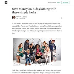 Save Money on Kids clothing with these simple hacks