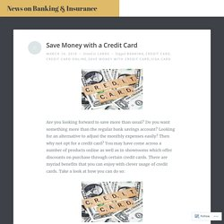 Save Money with a Credit Card – News on Banking & Insurance