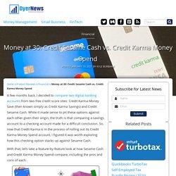 Money at 30: Credit Sesame Cash vs. Credit Karma Money Spend