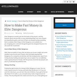 How to Make Fast Money in Elite: Dangerous – 4YellowPages